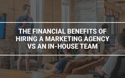 The Financial Benefits of Hiring a Marketing Agency vs an In-House Team