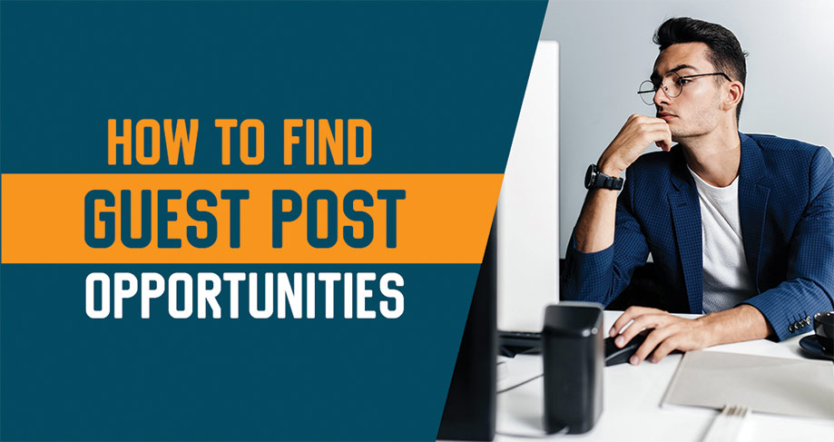 How to Find Guest Post Opportunities