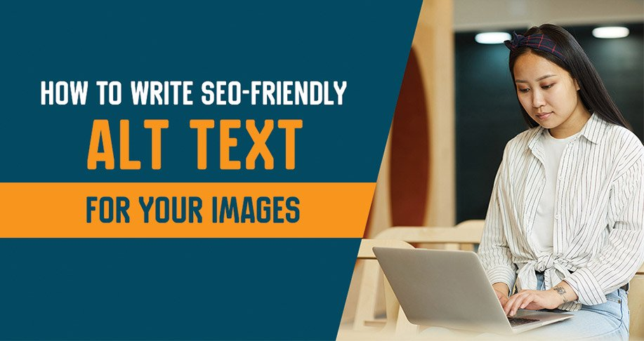 How to Write SEO-Friendly Alt Text for Your Images