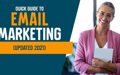 Quick Guide to Email Marketing (Updated 2021)